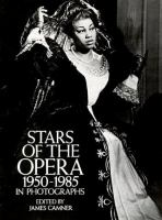 Stars of the Opera, 1950-1985, in Photographs