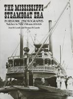 The Mississippi Steamboat Era in Historic Photographs