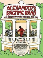 """""""Alexander's Ragtime Band"""" and Other Favorite Song Hits, 1901-1911"""