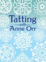 Tatting With Anne Orr