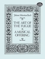 The art of the fugue ; &, A musical offering