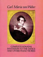 Complete sonatas, Invitation to the dance, and other piano works