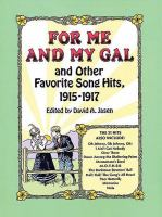 """For Me and My Gal"" and Other Favorite Song Hits, 1915-1917"