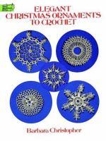 Elegant Christmas Ornaments to Crochet