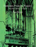 Fantasies, Preludes, Fugues And Other Works For Organ