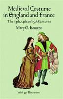 Medieval Costume in England and France