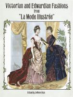 """Victorian and Edwardian Fashions From """"La Mode Illustree"""""""
