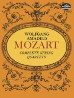 Wolfgang Amadeus Mozart Complete String Quartets