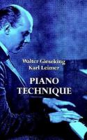 Piano Technique Consisting of the Two Complete Books The Shortest Way to Pianistic Perfection and Rhythmics, Dynamics, Pedal and Other Problems of Piano Playing