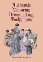 Authentic Victorian Dressmaking Techniques