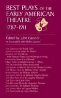 Best Plays of the Early American Theatre, 1787-1911