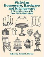 Victorian Houseware, Hardware and Kitchenware