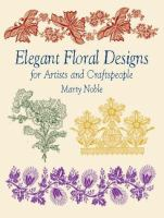 Elegant Floral Designs for Artists and Craftspeople