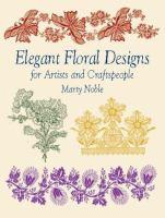 Elegant Floral Designs for Artists and Craftspeople