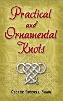 Practical and Ornamental Knots