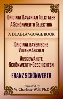 Original Bavarian Folktales - A Schönwerth Selection