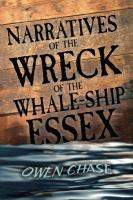 Narratives of the Wreck of the Whale-ship Essex