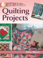 24-hour Quilting Projects