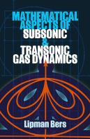 Mathematical Aspects of Subsonic and Transonic Gas Dynamics