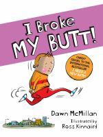 I Broke My Butt!