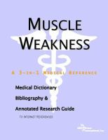 Muscle Weakness: A Medication Dictionary, Bibliography, and Annotated Research Guide to Internet References