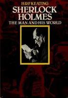 Sherlock Holmes, the Man and His World