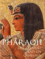 The pharaoh : life at court and on campaign