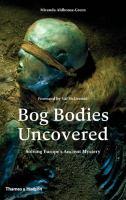 Bog Bodies Uncovered