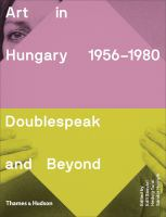 Art In Hungary 1956-1980