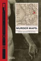 Murder maps : crime scenes revisited, phrenology to fingerprint 1811-1911