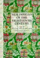 Silk Designs of the Eighteenth Century From the Victoria and Albert Museum, London