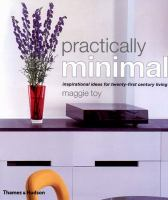 Practically minimal : simply beautiful solutions for modern living