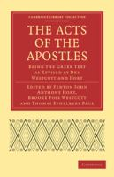The Acts of the Apostles: Being the Greek Text as Revised by Drs Westcott and Hort