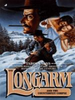 Longarm And The Counterfeit Corpse (#212)