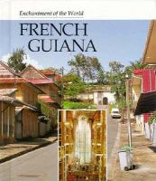 Enchantment of the World: French Guiana