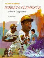 Roberto Clemente (baseball Superstar)
