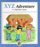 An XYZ Adventure in Alphabet Town