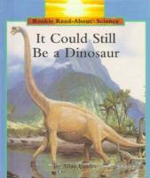 It Could Still Be A Dinosaur