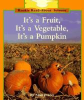 It's A Fruit, It's A Vegetable, It's A Pumpkin