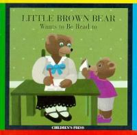 Little Brown Bear Wants to Be Read to