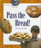 Pass the Bread!