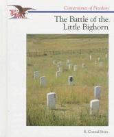 The Battle Of The Little Bighorn  / R. Conrad Stein