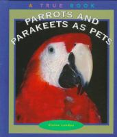 Parrots and Parakeets as Pets