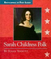 Sarah Childress Polk, 1803-1891