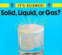 Solid, Liquid, or Gas?