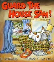 Guard the House, Sam!