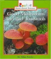 Good Mushrooms and Bad Toadstools