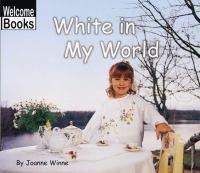 White in My World
