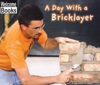A Day With A Brick Layer