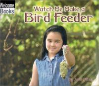 Watch Me Make A Bird Feeder